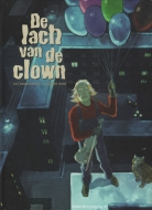 Lach van de clown, De:   1. De lach van de clown (HC)