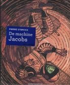 Machine Jacobs, De:   1. De machine Jacobs (HC)