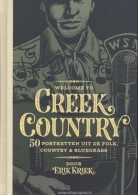 Welcome to Creek country:   1. 50 portretten uit de folk, country & bluegrass (HC)